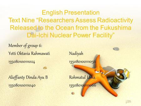 "English Presentation Text Nine ""Researchers Assess Radioactivity Released to the Ocean from the Fukushima Dai-Ichi Nuclear Power Facility"" Member of group."