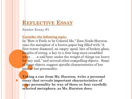 Reflective Essay Junior Essay #1 Consider the following topic;