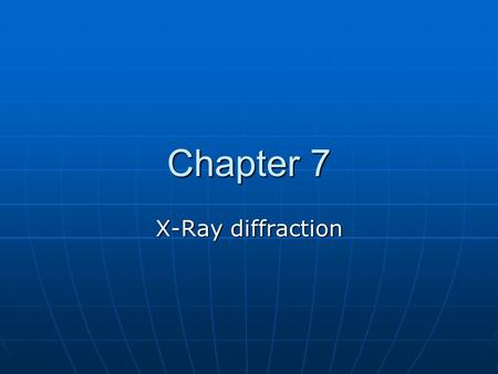 Chapter 7 X-Ray diffraction. Contents Basic concepts and definitions Basic concepts and definitions Waves and X-rays Waves and X-rays Crystal structure.