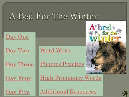 Day One Day Two Day Three Day Four Day Five Word Work Phonics Practice High Frequency Words Additional Resources.