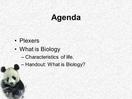 Agenda Plexers What is Biology Characteristics of life.