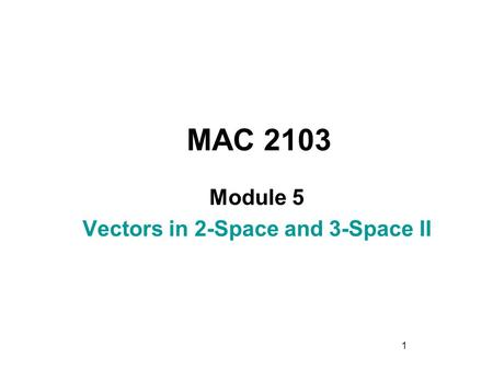 Vectors in 2-Space and 3-Space II