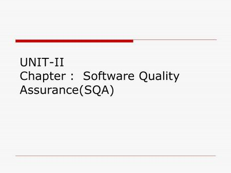 UNIT-II Chapter : Software Quality Assurance(SQA)