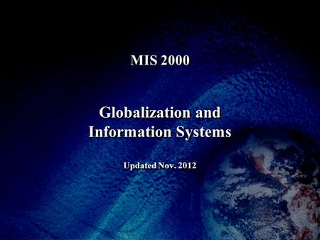 MIS 2000 Globalization and Information Systems Updated Nov. 2012.