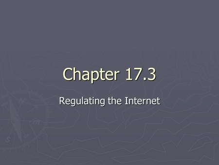 Chapter 17.3 Regulating the Internet. Internet Speech ► Free speech is a key democratic right. The Internet promotes free speech by giving all users a.