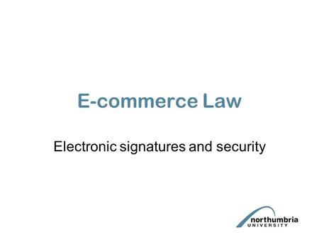 E-commerce Law Electronic signatures and security.