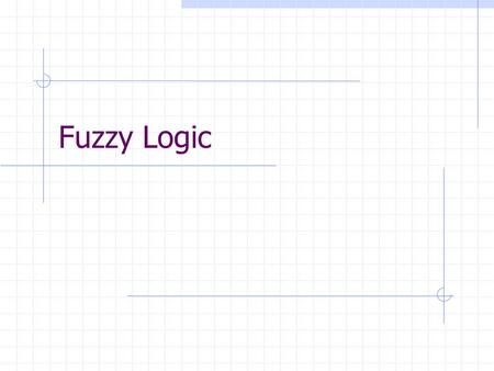 Fuzzy Logic Conception Introduced by Lotfi Zadeh in 1960s at Berkley Wanted to expand crisp logic.
