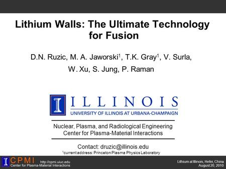 Lithium at Illinois, Hefei, China‏ August 20, 2010 Nuclear, Plasma, and Radiological Engineering Center for Plasma-Material Interactions Contact: