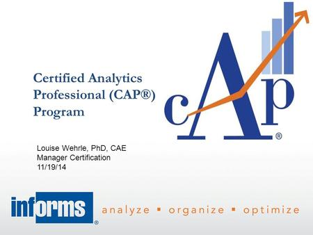 Certified Analytics Professional (CAP®) Program