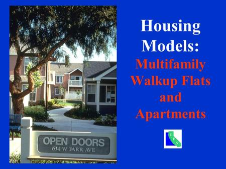 Housing Models: Multifamily Walkup Flats and Apartments.