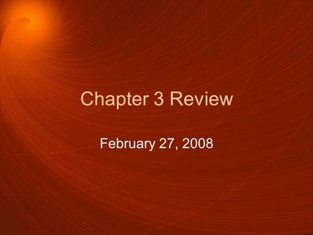 Chapter 3 Review February 27, 2008.