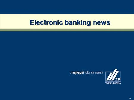 0 Electronic banking news 1 Agenda Internet banking Dialog B-mail Mobil banking Daily account statements via e-mail i:expert i:deposit i:key.