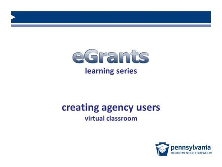 Learning series creating agency users virtual classroom.