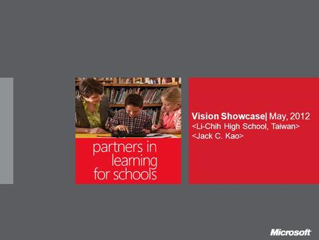 Vision Showcase| May, 2012. partners in learning for schools Vision for innovation  Generation C  channels to gain knowledge  communications for social.