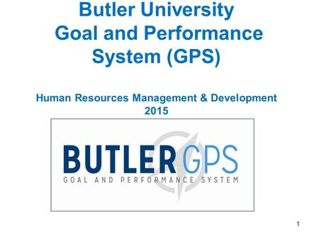 Overview 1. Section 1: Slides a) What is Butler GPS?
