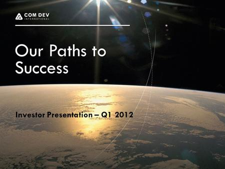 Our Paths to Success Investor Presentation – Q1 2012.