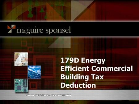 179D Energy Efficient Commercial Building Tax Deduction.