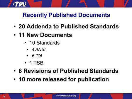 Recently Published Documents 20 Addenda to Published Standards 11 New Documents 10 Standards 4 ANSI 6 TIA 1 TSB 8 Revisions of Published Standards 10 more.