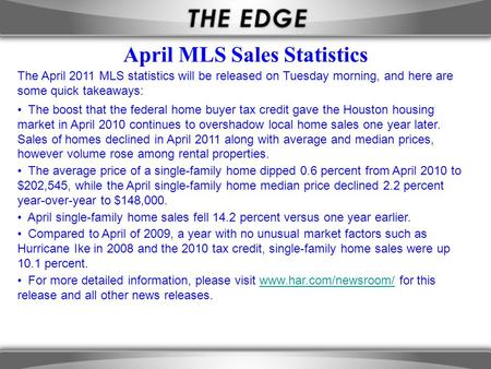 The April 2011 MLS statistics will be released on Tuesday morning, and here are some quick takeaways: The boost that the federal home buyer tax credit.