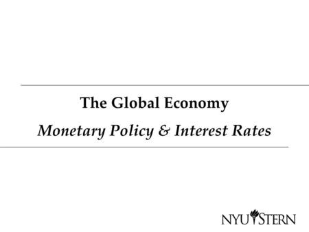 The Global Economy Monetary Policy & Interest Rates.