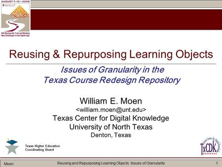 Moen Reusing and Repurposing Learning Objects: Issues of Granularity1 Reusing & Repurposing Learning Objects ________________________________________________________________________________________________________________________________________.