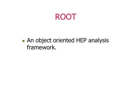 ROOT An object oriented HEP analysis framework.. Computing in Physics Physics = experimental science =>Experiments (e.g. at CERN) Planning phase Physics.