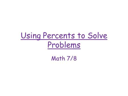 Using Percents to Solve Problems