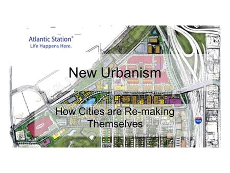 New Urbanism How Cities are Re-making Themselves.