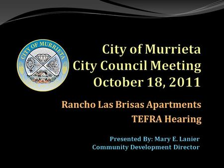 Rancho Las Brisas Apartments TEFRA Hearing. Rancho Las Brisas Rancho Las Brisas Apartment TEFRA Hearing2 Background / Purpose Tax Equity and Fiscal Responsibility.