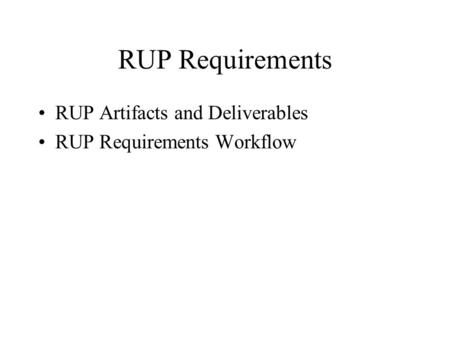 RUP Requirements RUP Artifacts and Deliverables RUP Requirements Workflow.