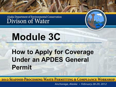 Module 3C How to Apply for Coverage Under an APDES General Permit.