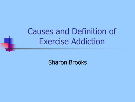 Causes and Definition of Exercise Addiction