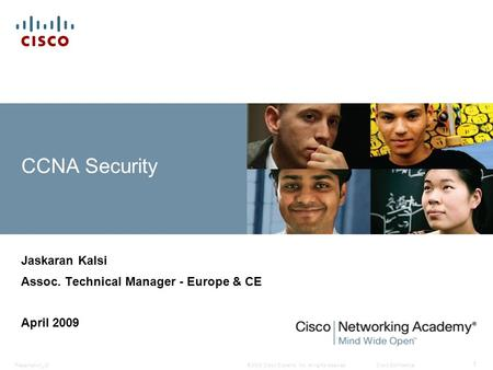 Jaskaran Kalsi Assoc. Technical Manager - Europe & CE April 2009