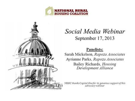 Social Media Webinar September 17, 2013 Panelists: Sarah Mickelson, Rapoza Associates Ayrianne Parks, Rapoza Associates Bailey Richards, Housing Development.