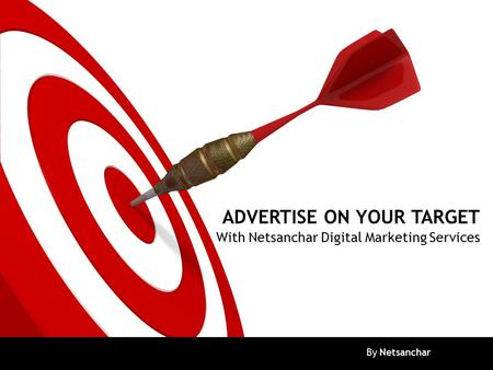 ADVERTISE ON YOUR TARGET With Netsanchar Digital Marketing Services By Netsanchar.