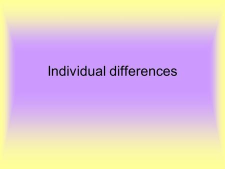 Individual differences. Definitions Deviation from social norms –Set of rules we have, don't follow them. E.g. queuing Failure to function adequately.