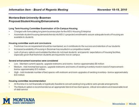 Information Item - Board of Regents Meeting November 18-19, 2010 Montana State University- Bozeman Proposed Student Housing Enhancements Long Term Housing.