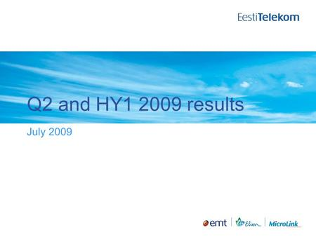 Q2 and HY1 2009 results July 2009. Management commentary to Stock Exchange about Q2 2009 results The Group's sales revenues in the second quarter were.