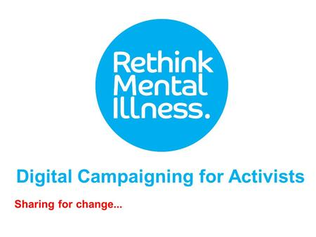Digital Campaigning for Activists Sharing for change...