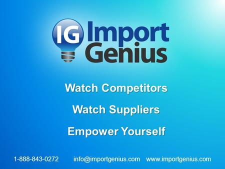 Watch Competitors Watch Suppliers Empower Yourself 1-888-843-0272