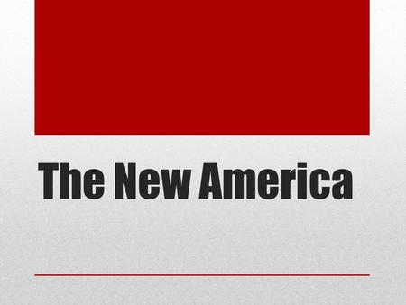 The New America.