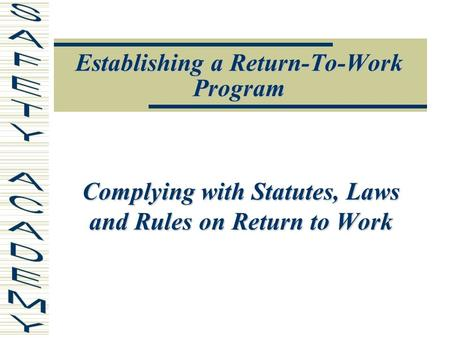 Establishing a Return-To-Work Program Complying with Statutes, Laws and Rules on Return to Work.