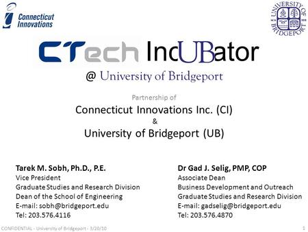 Inc University of Bridgeport Partnership of Connecticut Innovations Inc. (CI) & University of Bridgeport (UB) Dr Gad J. Selig, PMP, COP Associate.