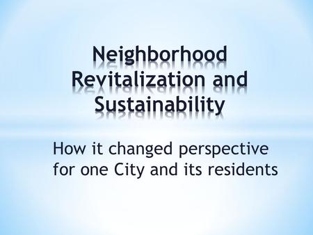 How it changed perspective for one City and its residents.