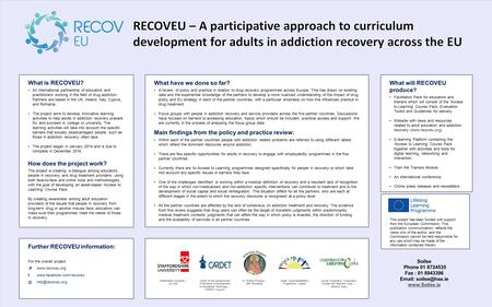 What is RECOVEU? An international partnership of educators and practitioners working in the field of drug addiction. Partners are based in the UK, Ireland,