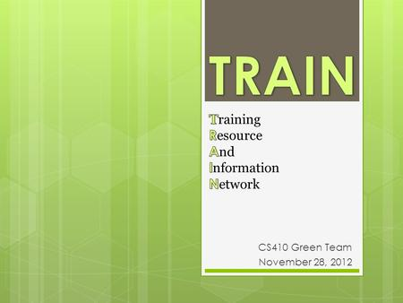 CS410 Green Team November 28, 2012. 2  Who we are  Introduction  Societal Problem  Case Study  Our Solution  Functional Component Diagram  Train.