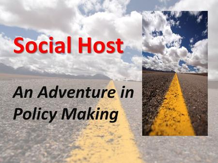 An Adventure in Policy Making
