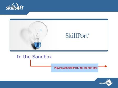 In the Sandbox Playing with SkillPort 7 for the first time.