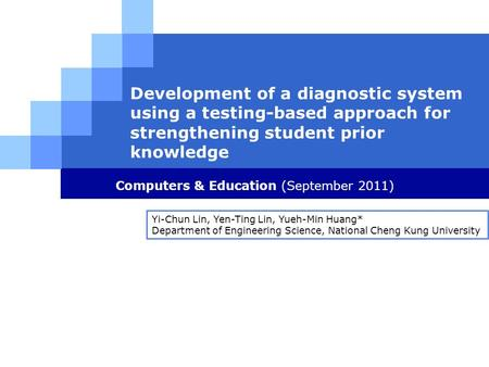 LOG O Development of a diagnostic system using a testing-based approach for strengthening student prior knowledge Computers & Education (September 2011)