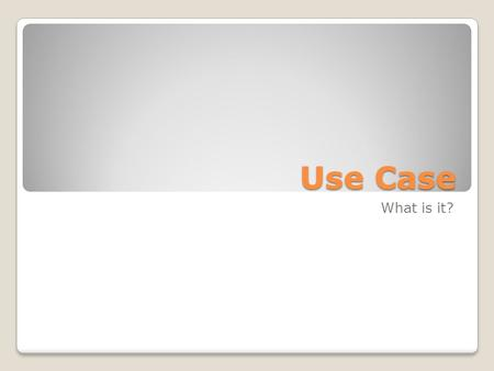 Use Case What is it?. Basic Definition Of who can do what within a system? TemplateDiagramModelDescription.